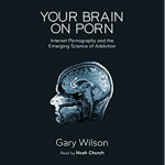 Your Brain on Porn raccontato da Noah Church